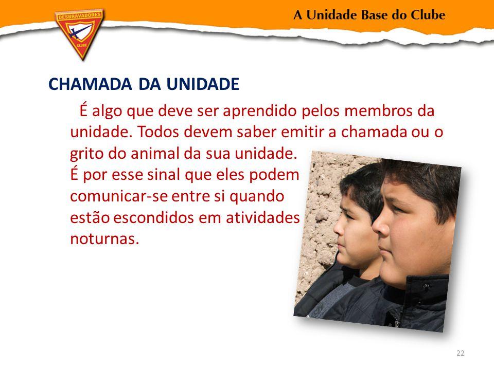 CHAMADA DA UNIDADE É algo que deve ser aprendido pelos membros da unidade.