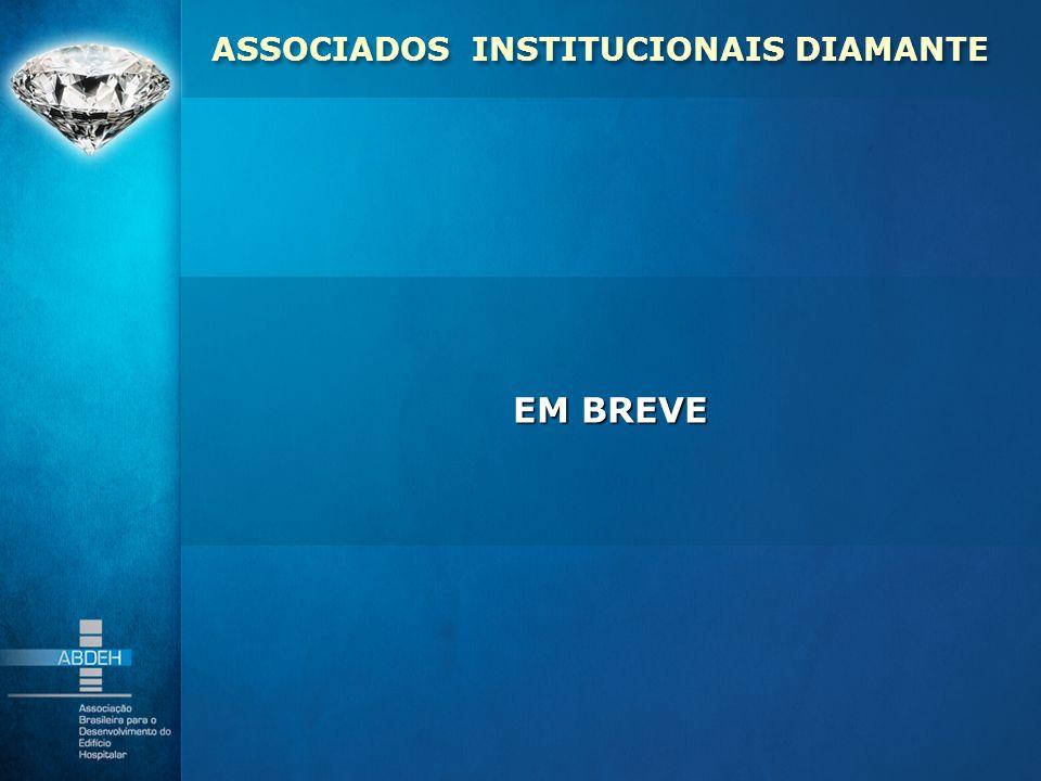 ASSOCIADOS INSTITUCIONAIS DIAMANTE EM BREVE