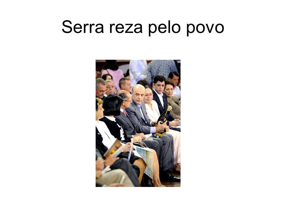 Serra reza pelo povo