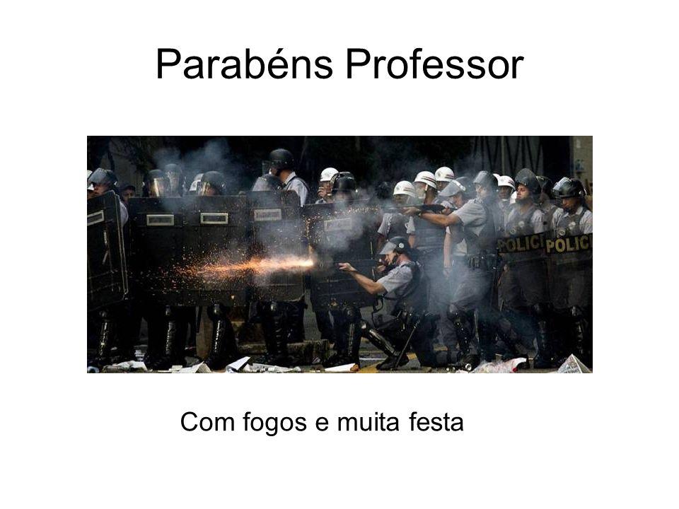 Parabéns Professor Com fogos e muita festa