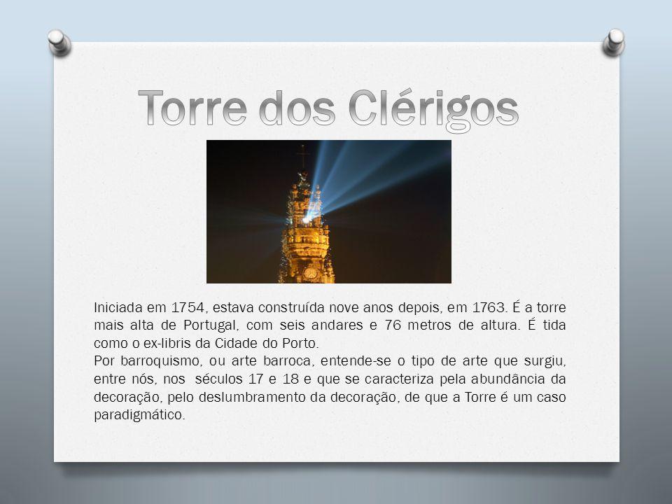 Iniciada em 1754, estava construída nove anos depois, em 1763. É a torre mais alta de Portugal, com seis andares e 76 metros de altura. É tida como o