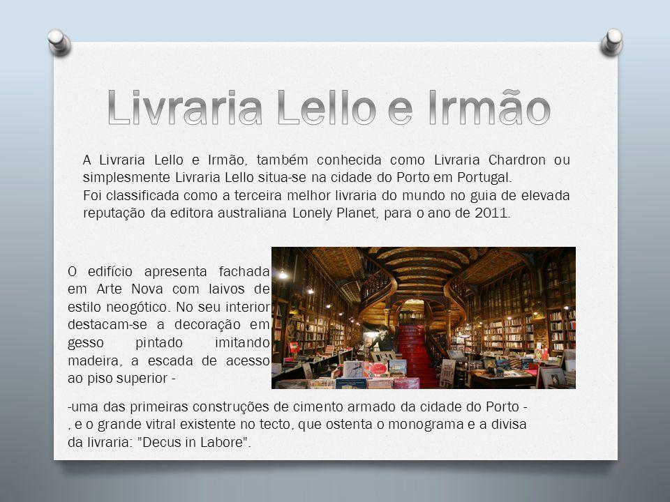 A Livraria Lello e Irmão, também conhecida como Livraria Chardron ou simplesmente Livraria Lello situa-se na cidade do Porto em Portugal. Foi classifi