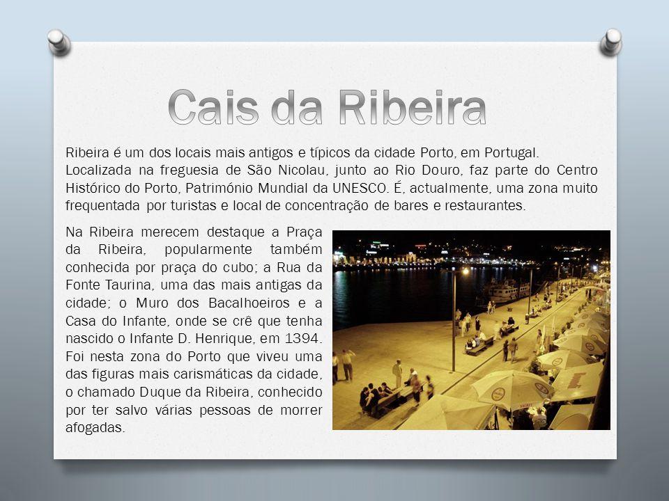 Na Ribeira merecem destaque a Praça da Ribeira, popularmente também conhecida por praça do cubo; a Rua da Fonte Taurina, uma das mais antigas da cidad