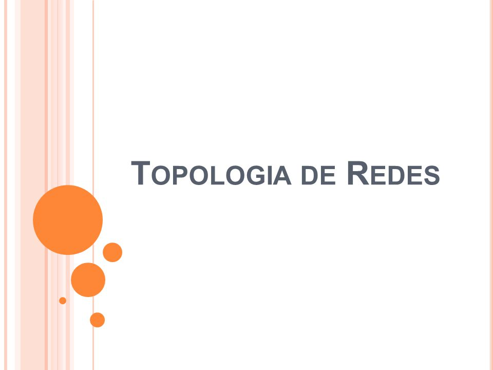 T OPOLOGIA DE R EDES