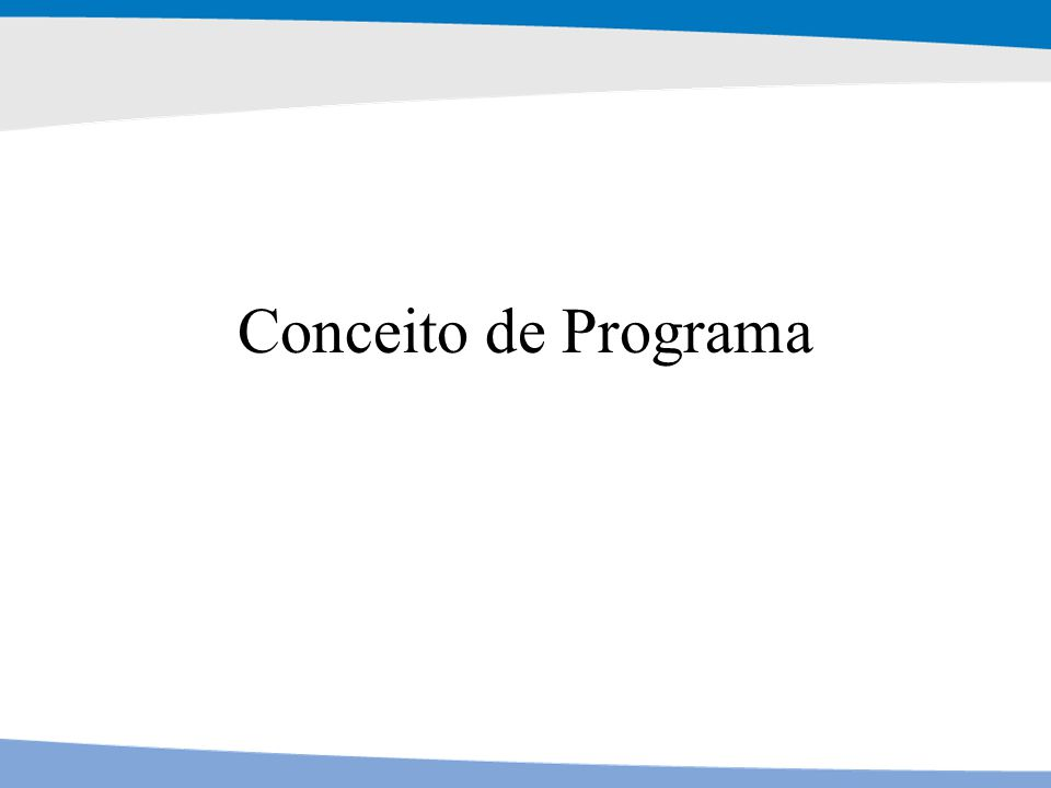 Conceito de Programa
