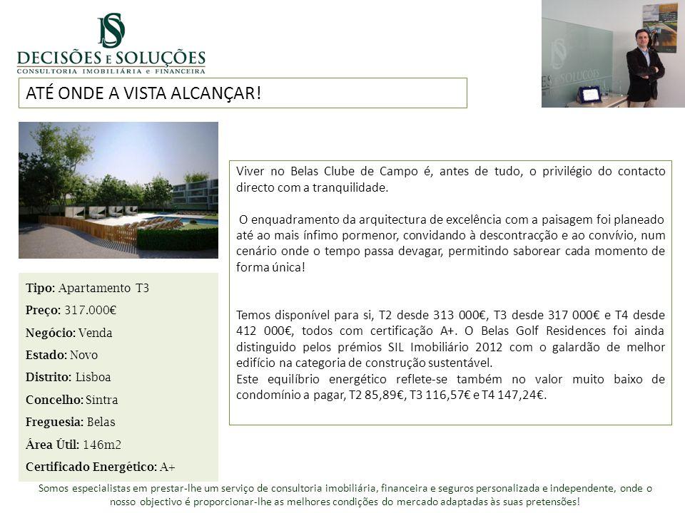 ATÉ ONDE A VISTA ALCANÇAR! Tipo: Apartamento T3 Preço: 317.000€ Negócio: Venda Estado: Novo Distrito: Lisboa Concelho: Sintra Freguesia: Belas Área Út