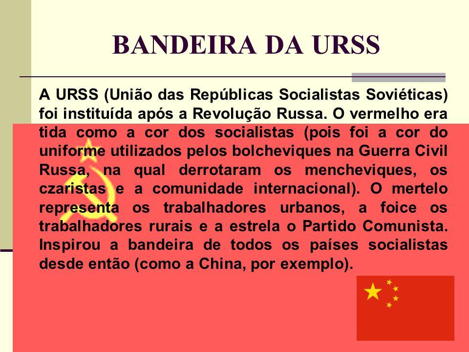 BANDEIRA DA URSS A URSS (União das Repúblicas Socialistas Soviéticas) foi instituída após a Revolução Russa.