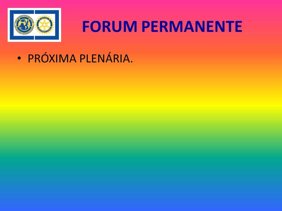 FORUM PERMANENTE PRÓXIMA PLENÁRIA.