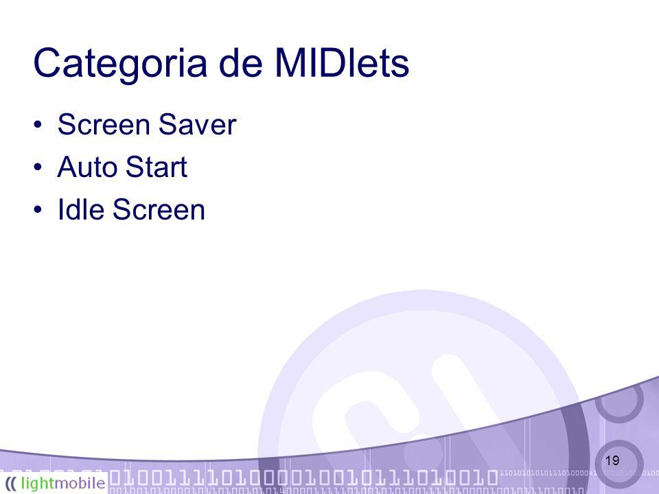 19 Categoria de MIDlets Screen Saver Auto Start Idle Screen