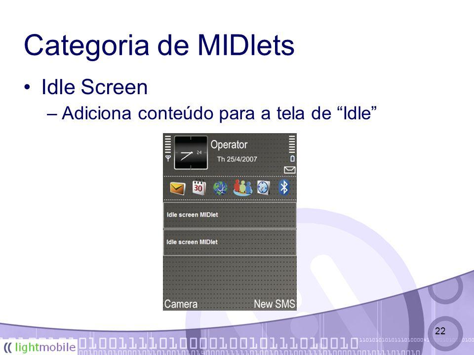 22 Categoria de MIDlets Idle Screen –Adiciona conteúdo para a tela de Idle