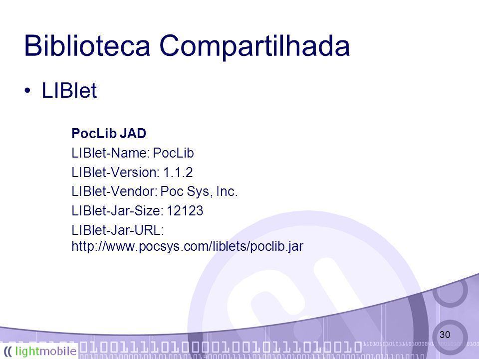 30 Biblioteca Compartilhada LIBlet PocLib JAD LIBlet-Name: PocLib LIBlet-Version: 1.1.2 LIBlet-Vendor: Poc Sys, Inc.