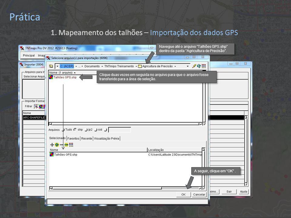 Prática Clique duas vezes em seguida no arquivo para que o arquivo fosse transferido para a área de seleção.