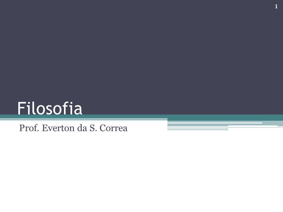 Filosofia Prof. Everton da S. Correa 1