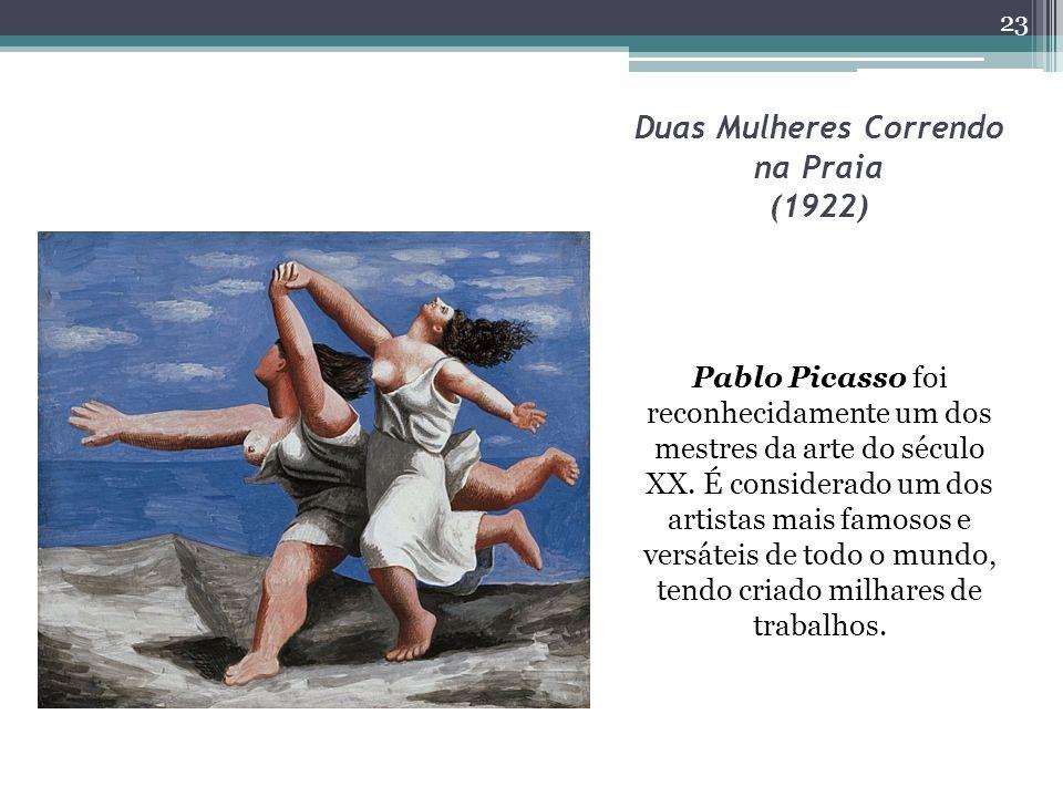 Duas Mulheres Correndo na Praia (1922) Pablo Picasso foi reconhecidamente um dos mestres da arte do século XX.