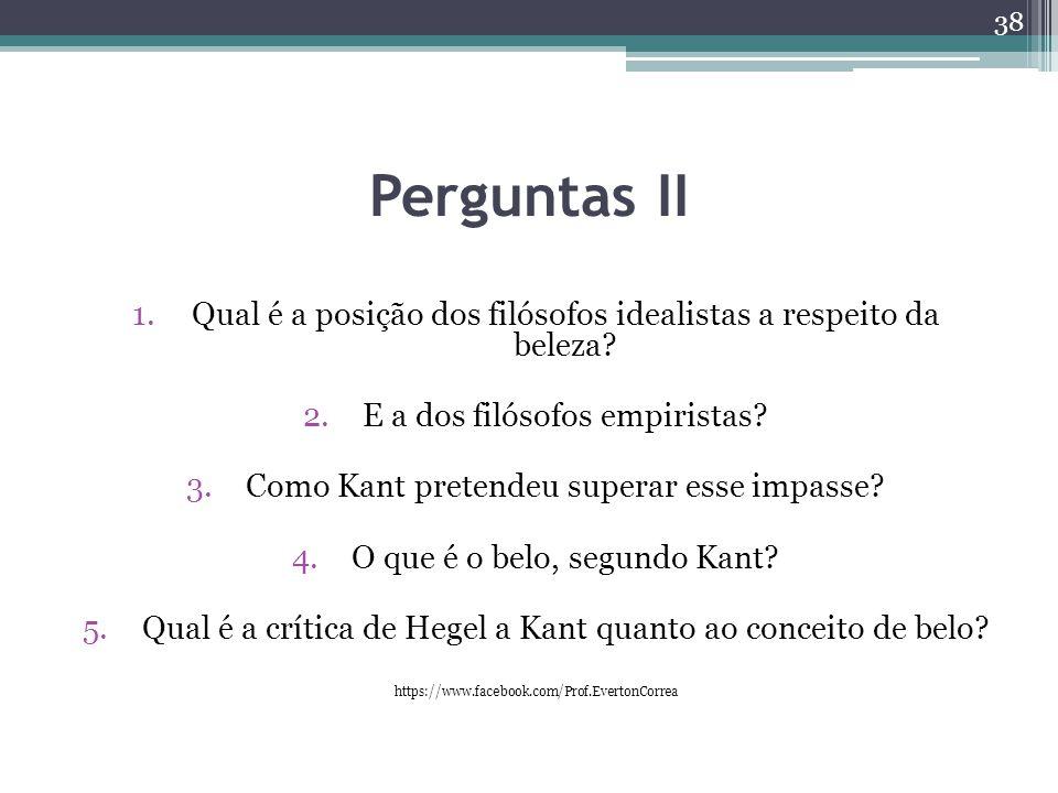 Perguntas II 1.Qual é a posição dos filósofos idealistas a respeito da beleza.
