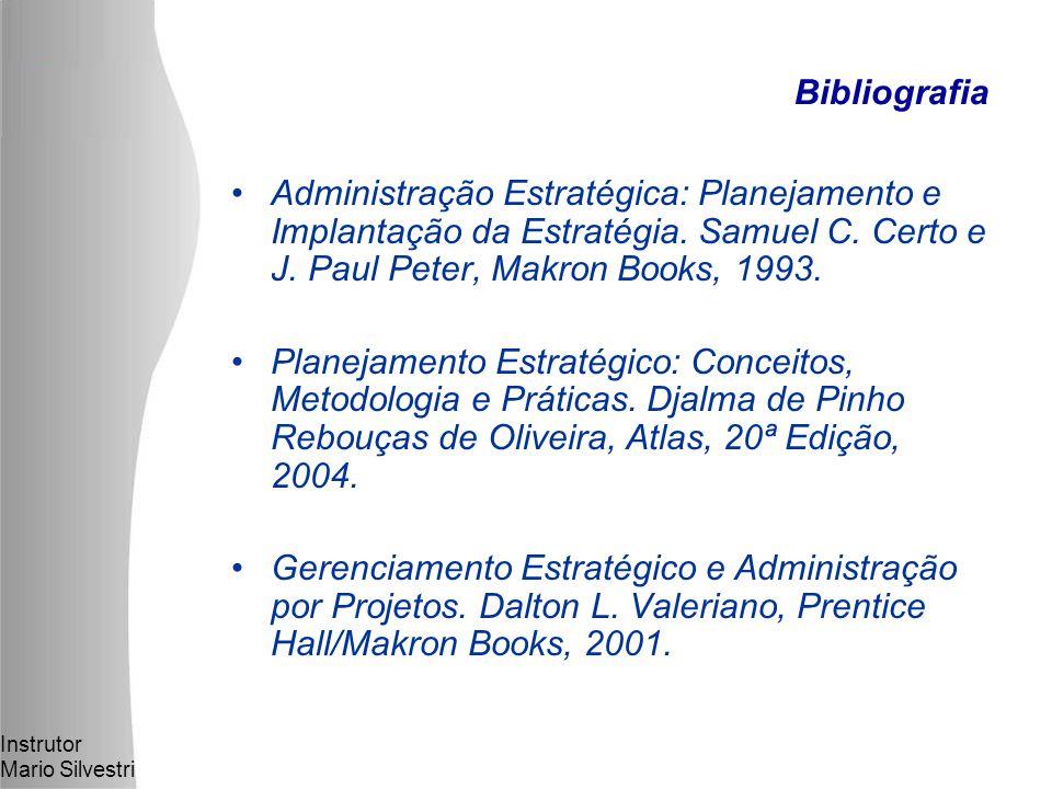 Instrutor Mario Silvestri Administração Estratégica: Planejamento e Implantação da Estratégia.