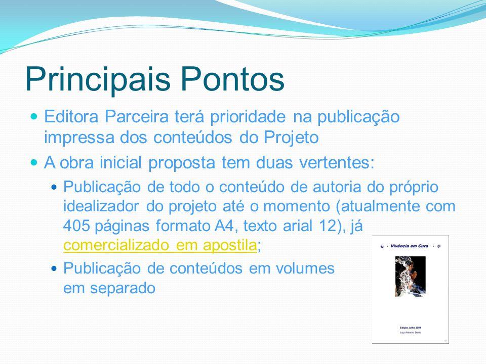Principais Pontos Editora Parceira poderá estar propondo, tanto inicialmente quanto no futuro, novas publicações, de acordo com sua percepção de viabilidade comercial; A preferência é pela publicação da obra inicial proposta.obra inicial proposta