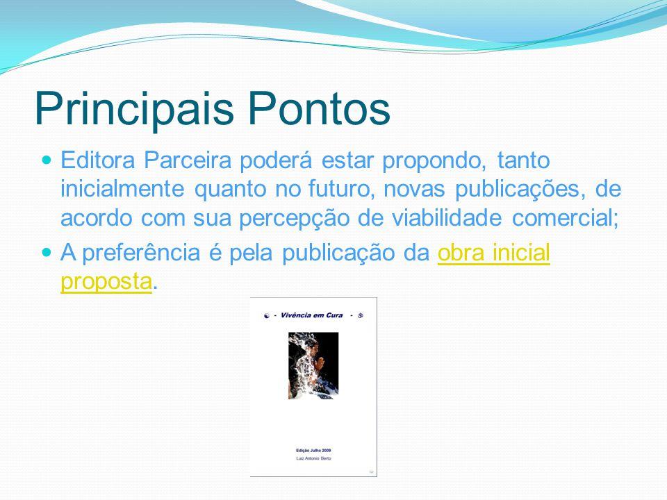 Principais Pontos Editora Parceira poderá estar propondo, tanto inicialmente quanto no futuro, novas publicações, de acordo com sua percepção de viabi