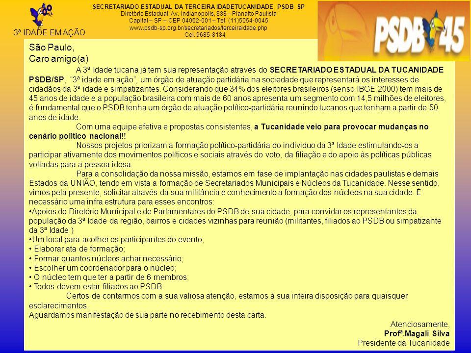 3ª IDADE EM AÇÃO SECRETARIADO ESTADUAL DA TERCEIRA IDADETUCANIDADE PSDB SP Diretório Estadual: Av.