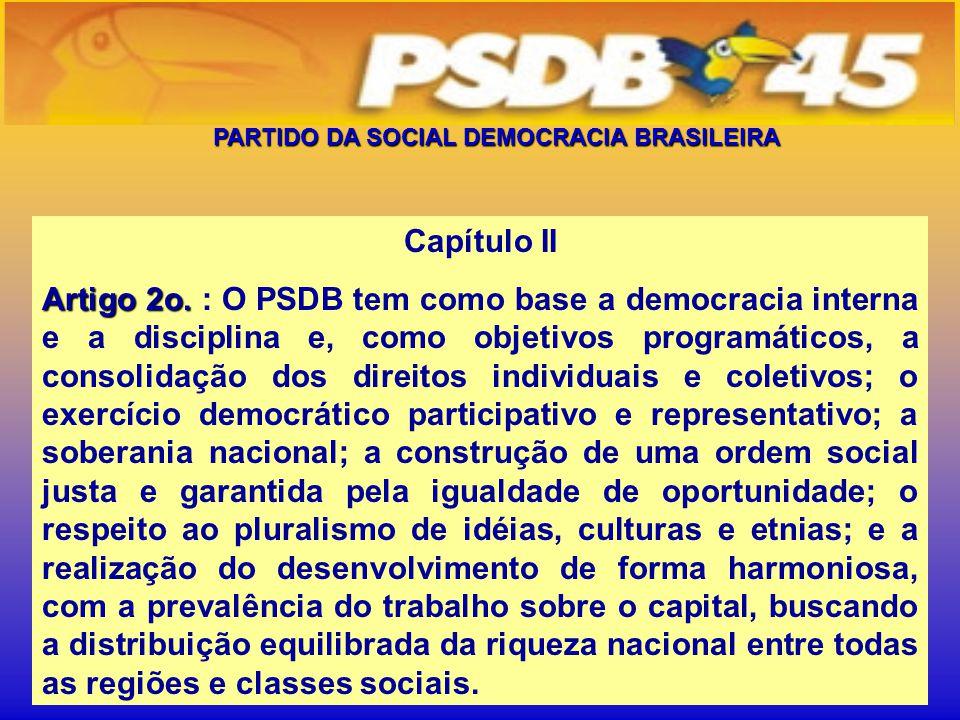 PARTIDO DA SOCIAL DEMOCRACIA BRASILEIRA Capítulo II Artigo 2o.