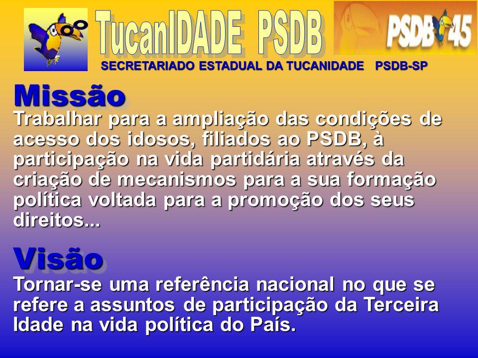 SECRETARIADO ESTADUAL DA TUCANIDADE PSDB-SP Trabalhar para a ampliação das condições de acesso dos idosos, filiados ao PSDB, à participação na vida partidária através da criação de mecanismos para a sua formação política voltada para a promoção dos seus direitos...