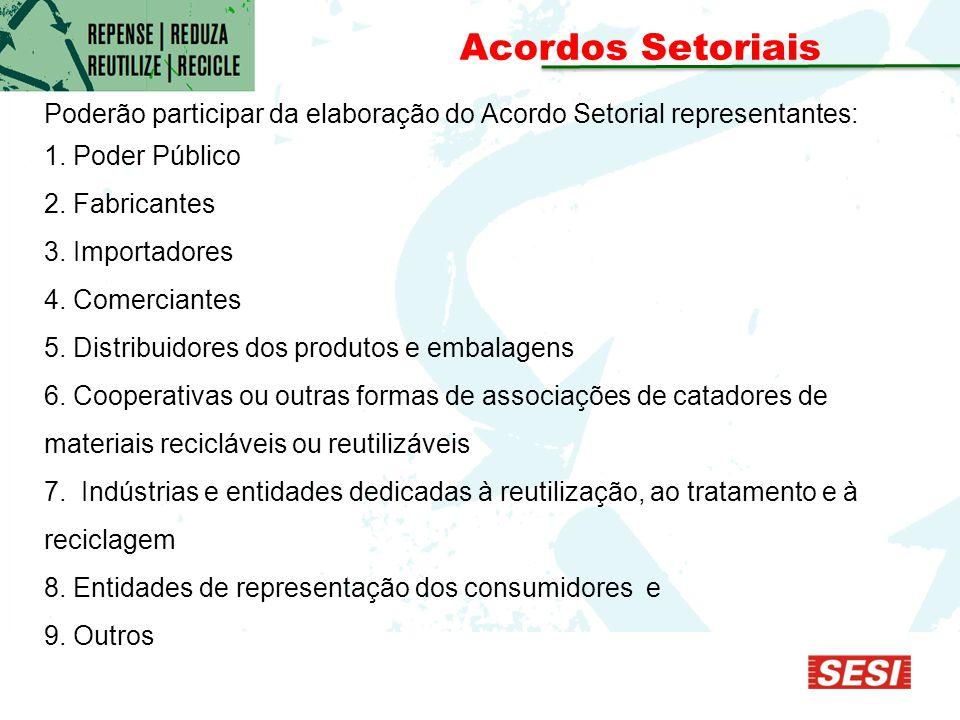 Poderão participar da elaboração do Acordo Setorial representantes: 1.