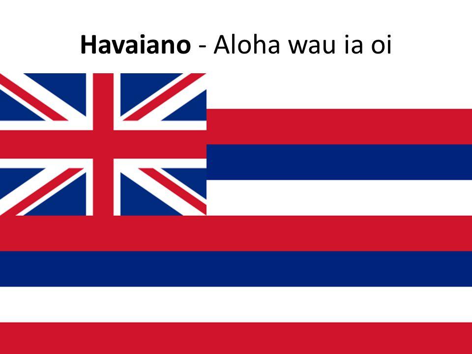 Havaiano - Aloha wau ia oi