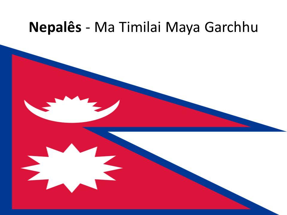 Nepalês - Ma Timilai Maya Garchhu