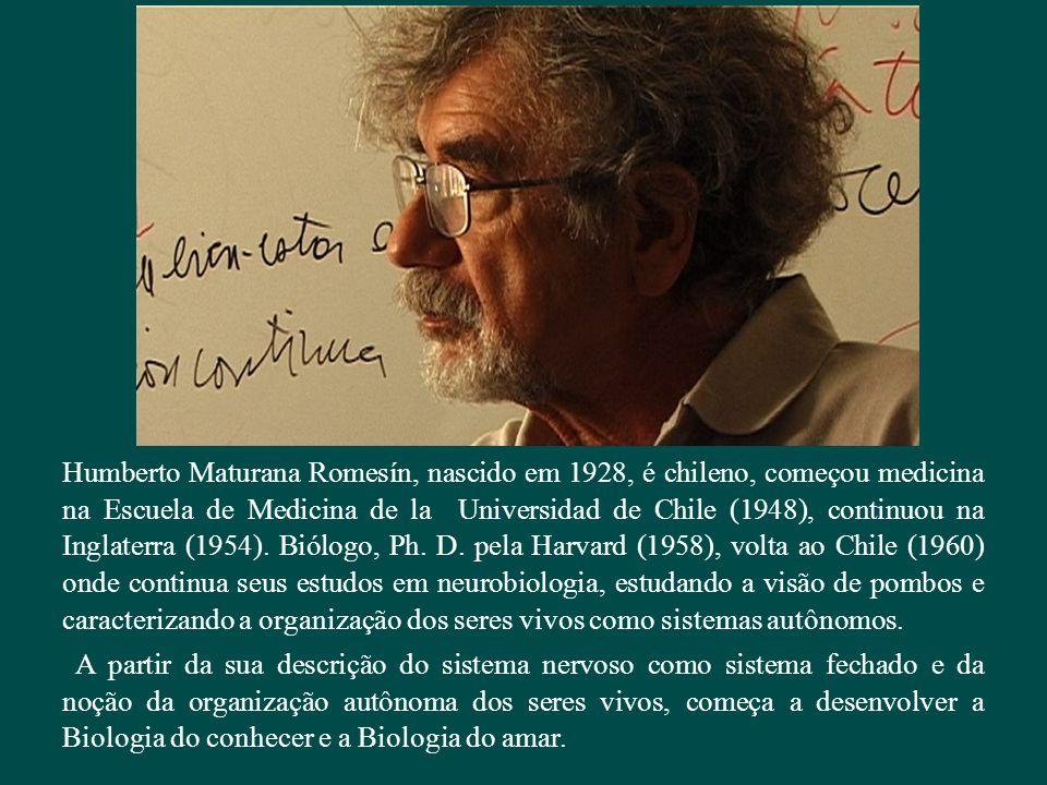 Humberto Maturana Romesín, nascido em 1928, é chileno, começou medicina na Escuela de Medicina de la Universidad de Chile (1948), continuou na Inglate