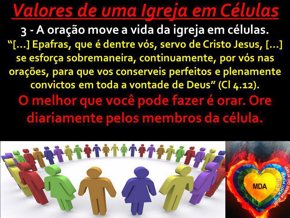 """Valores de uma Igreja em Células 3 - A oração move a vida da igreja em células. """"[...] Epafras, que é dentre vós, servo de Cristo Jesus, [...] se esfo"""