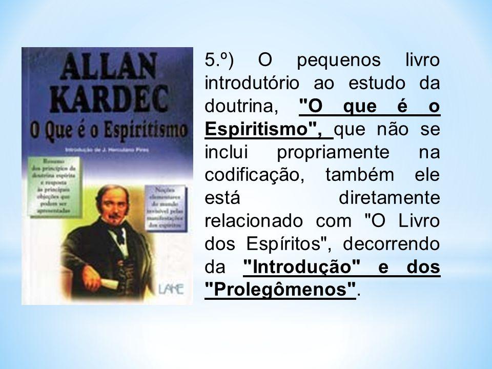 5.º) O pequenos livro introdutório ao estudo da doutrina,