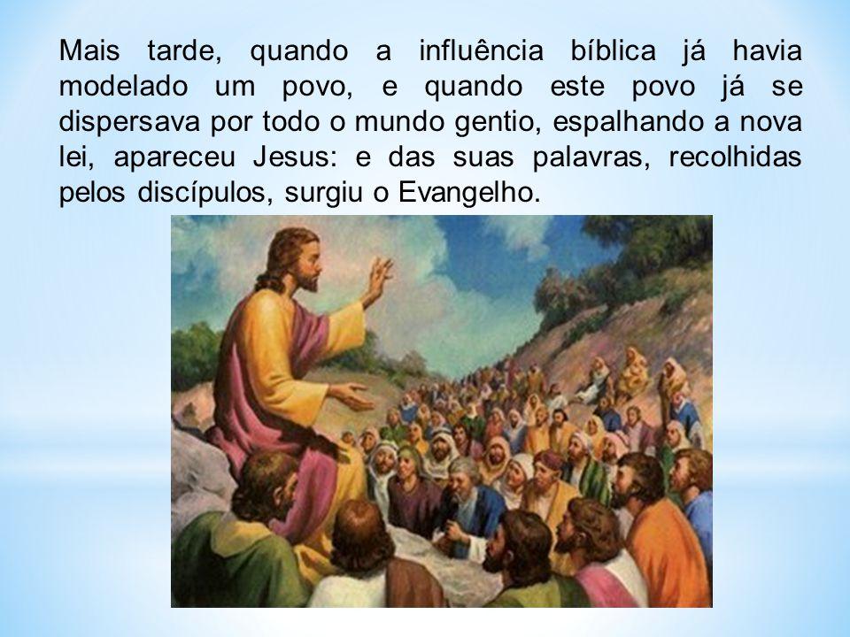 Mais tarde, quando a influência bíblica já havia modelado um povo, e quando este povo já se dispersava por todo o mundo gentio, espalhando a nova lei,