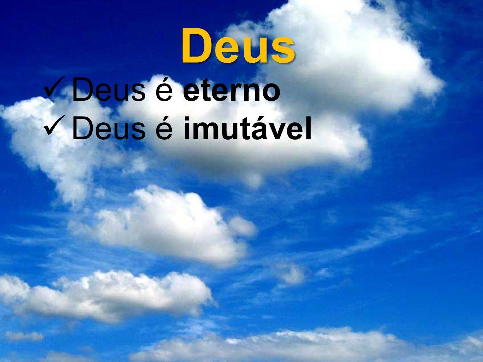 Deus é imutável Deus