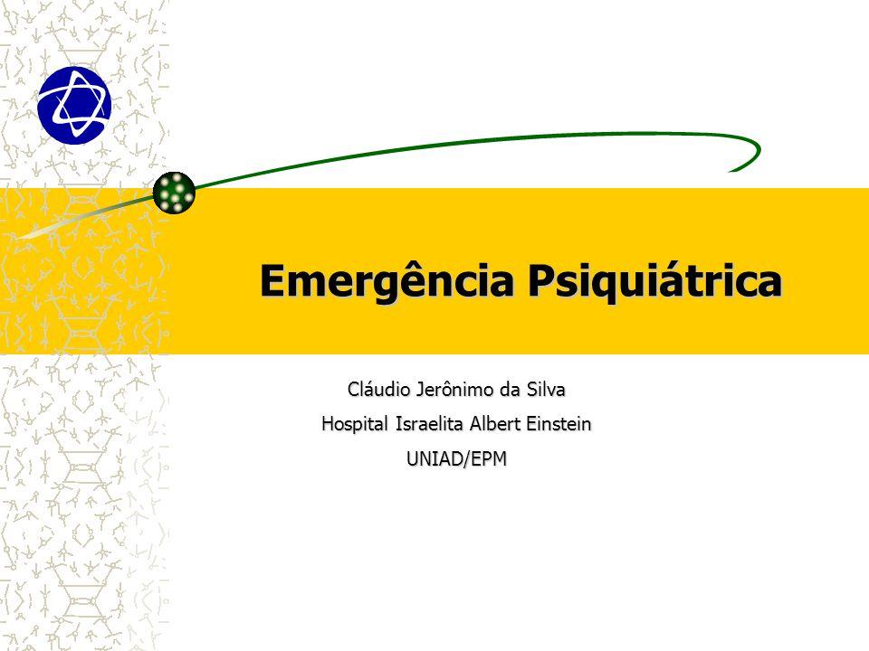 Emergência Psiquiátrica Cláudio Jerônimo da Silva Hospital Israelita Albert Einstein UNIAD/EPM