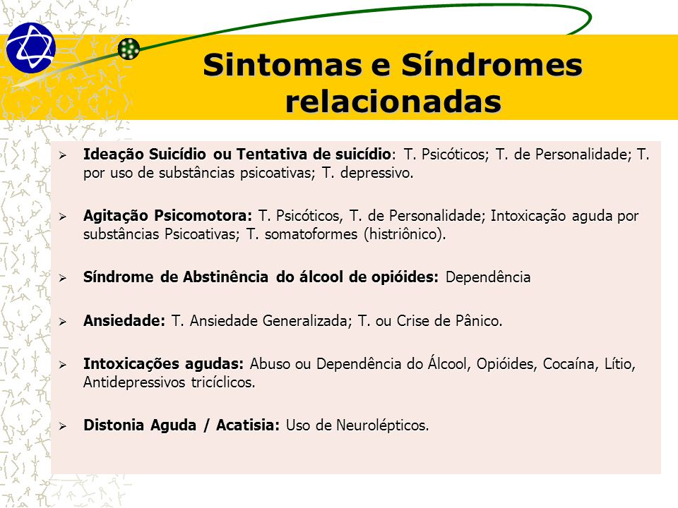 Sintomas e Síndromes relacionadas  Ideação Suicídio ou Tentativa de suicídio: T.