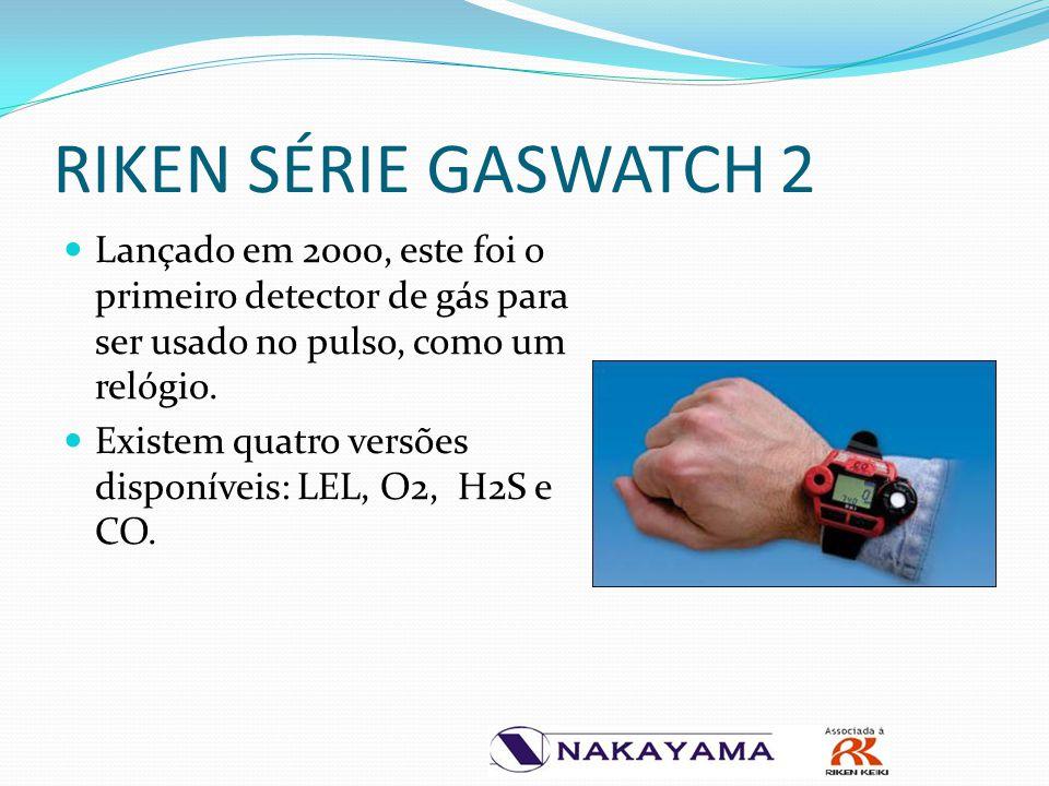 RIKEN SÉRIE GASWATCH 2 Lançado em 2000, este foi o primeiro detector de gás para ser usado no pulso, como um relógio. Existem quatro versões disponíve