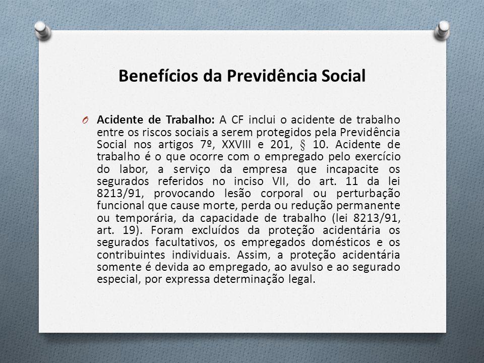 O Acidente de Trabalho: A CF inclui o acidente de trabalho entre os riscos sociais a serem protegidos pela Previdência Social nos artigos 7º, XXVIII e 201, § 10.