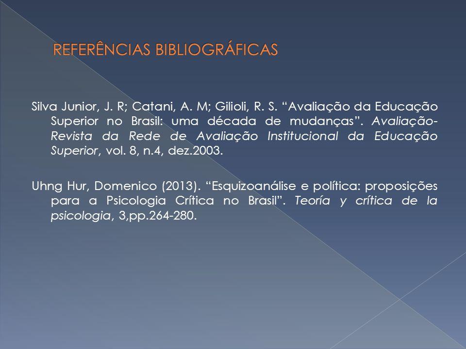 """Silva Junior, J. R; Catani, A. M; Gilioli, R. S. """"Avaliação da Educação Superior no Brasil: uma década de mudanças"""". Avaliação- Revista da Rede de Ava"""