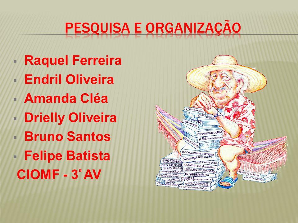  Raquel Ferreira  Endril Oliveira  Amanda Cléa  Drielly Oliveira  Bruno Santos  Felipe Batista CIOMF - 3 ª AV