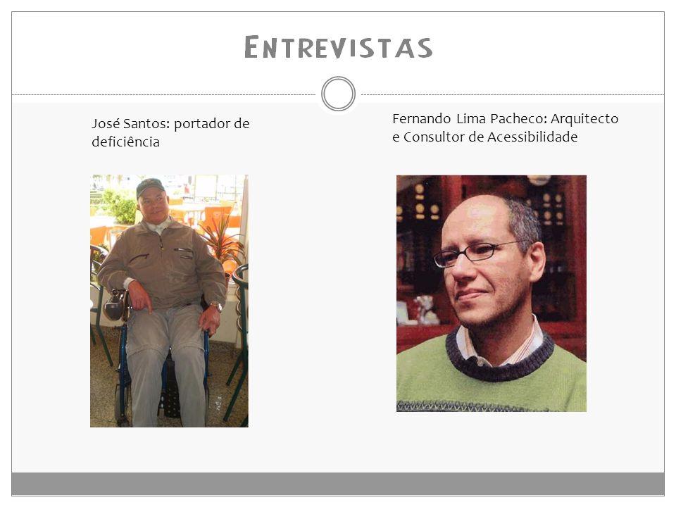 José Santos: portador de deficiência Fernando Lima Pacheco: Arquitecto e Consultor de Acessibilidade