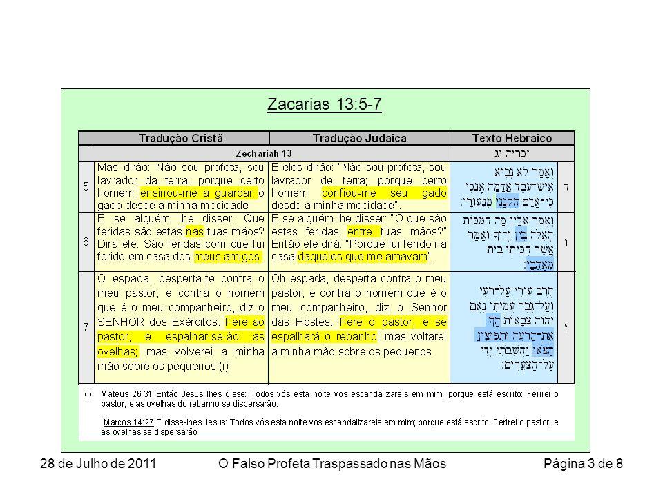 Zacarias 13:5-7 28 de Julho de 2011O Falso Profeta Traspassado nas Mãos Página 3 de 8