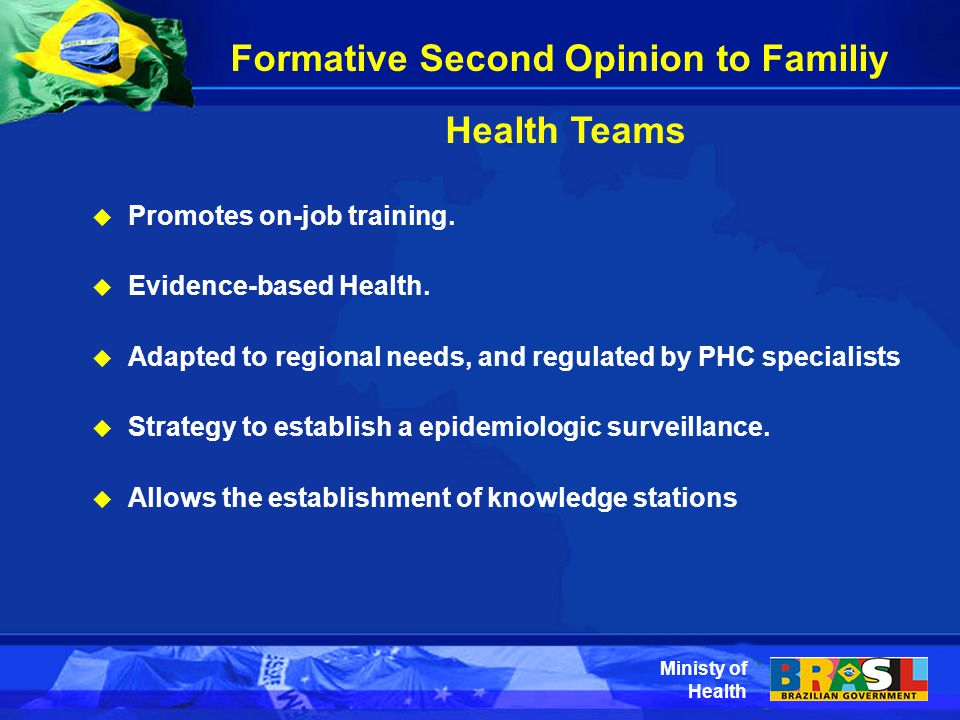 Ministy of Health Formative Second Opinion to Familiy Health Teams  Promotes on-job training.