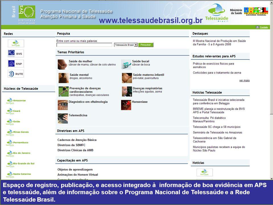 Ministy of Health Espaço de registro, publicação, e acesso integrado à informação de boa evidência em APS e telessaúde, além de informação sobre o Programa Nacional de Telessaúde e a Rede Telessaúde Brasil.