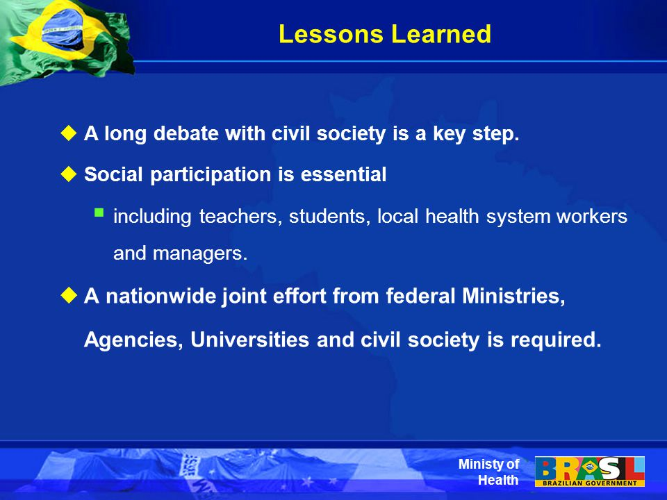 Lessons Learned  A long debate with civil society is a key step.