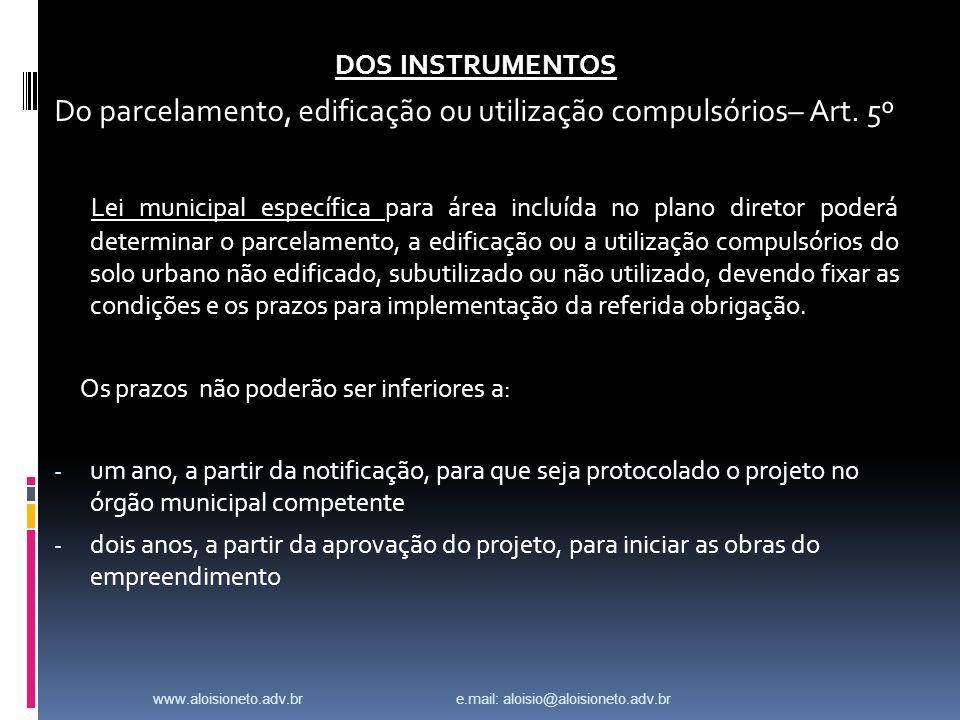 DOS INSTRUMENTOS Do parcelamento, edificação ou utilização compulsórios– Art.
