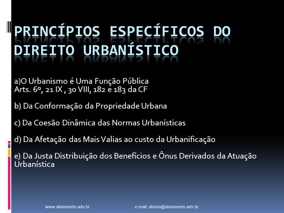 www.aloisioneto.adv.br e.mail: aloisio@aloisioneto.adv.br a) O Urbanismo é Uma Função Pública Arts.