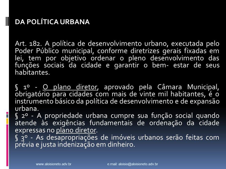 DA POLÍTICA URBANA Art.182.
