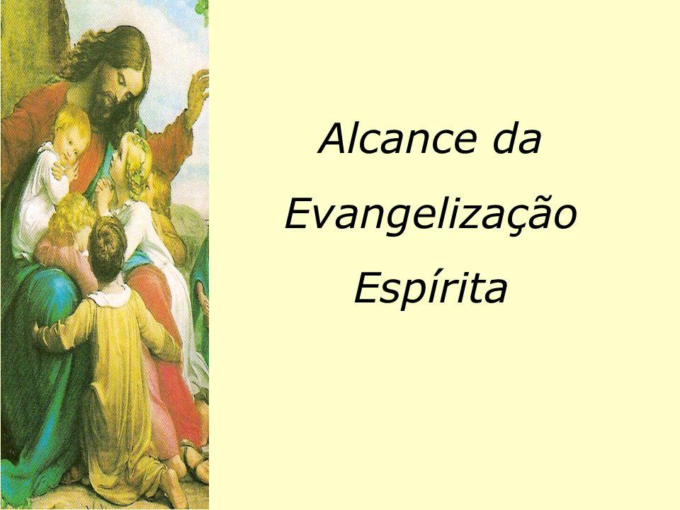 Alcance da Evangelização Espírita