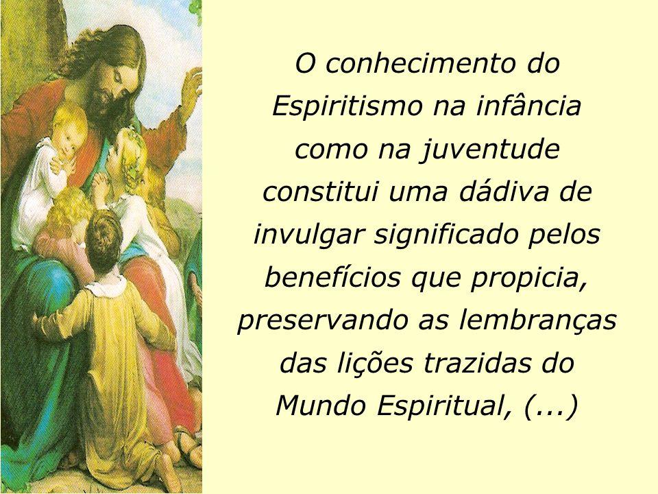 O conhecimento do Espiritismo na infância como na juventude constitui uma dádiva de invulgar significado pelos benefícios que propicia, preservando as
