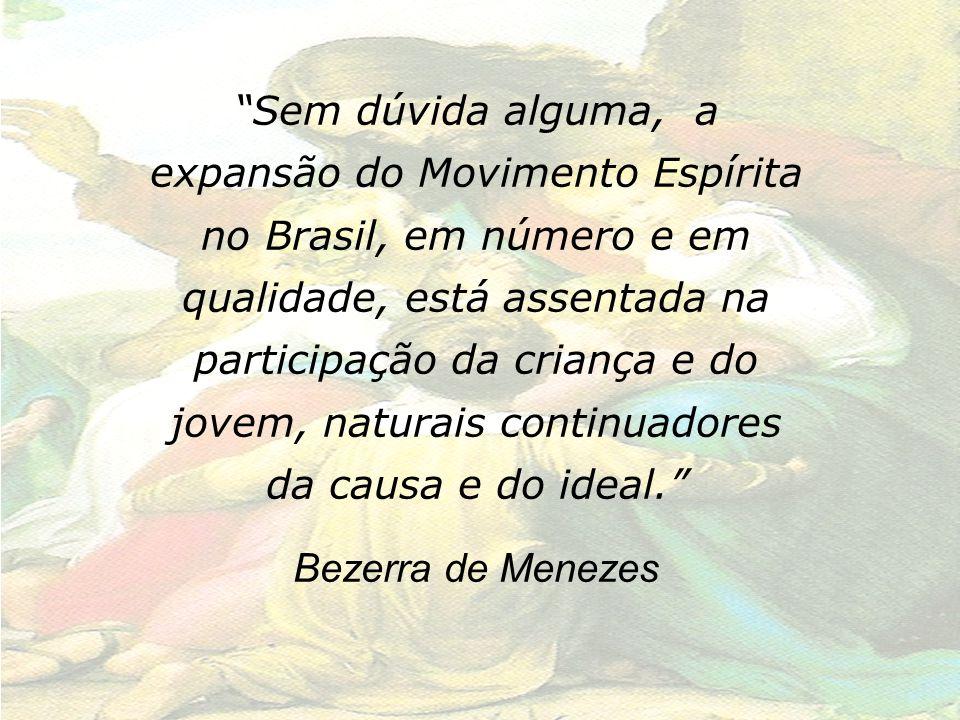 """""""Sem dúvida alguma, a expansão do Movimento Espírita no Brasil, em número e em qualidade, está assentada na participação da criança e do jovem, natura"""
